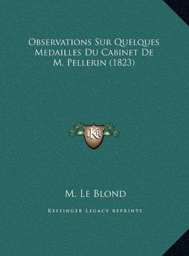 Observations Sur Quelques Medailles Du Cabinet de M. Pellerin (1823)