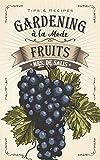 Gardening à la Mode: Fruits (English Edition)