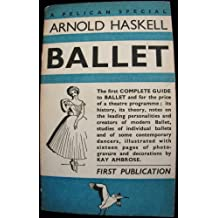 Ballet. A Complete Guide to Appreciation: History, Aesthetics, Ballets, Dancers.