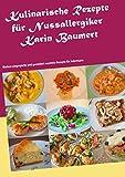Kulinarische Rezepte für Nussallergiker: Weitere eingespielte und garantiert nussfreie Rezepte für Jedermann