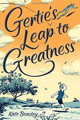 Gertie's Leap to Greatness by Kate Beasley (2016-10-04)