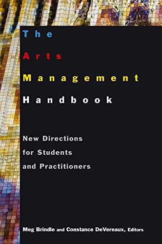 The Arts Management Handbook: New Directions for Students and Practitioners: New Directions for Students and Practitioners (English Edition) por Meg Brindle