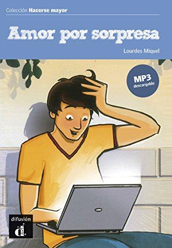 Amor por sorpresa (Hacerse mayor nº 1) por Lourdes Miquel