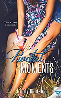 Pivotal Moments (In Time Series Book 1) by [Hanrahan, Trinity]