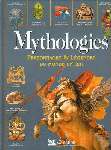 Mythologies : Personnages et légendes du monde entier