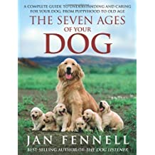 The Seven Ages of Your Dog by Fennell, Jan (2012)