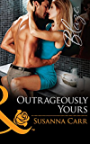 Outrageously Yours (Mills & Boon Blaze)