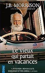 Le vieux qui partait en vacances (French Edition)