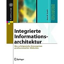 Integrierte Informationsarchitektur: Die erfolgreiche Konzeption professioneller Websites (X.media.press)