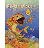 [(101 Bible Stories from Creation to Revelation)] [ Illustrated by Dan Andreasen, Illustrated by Maryn Roos ] [February, 2014]