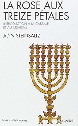 La Rose aux treize pétales : Introduction à la Cabbale et au Judaïsme (Collections Spiritualites) par Adin Steinsaltz