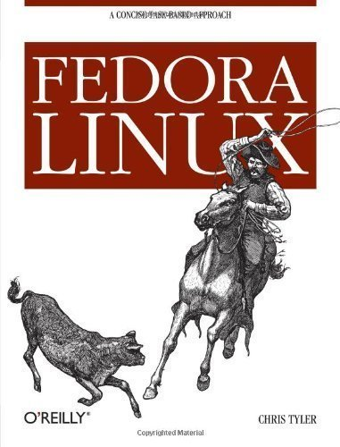 Fedora Linux: A Complete Guide to Red Hat's Community Distribution 1st edition by Chris Tyler (2006) Paperback par Chris Tyler