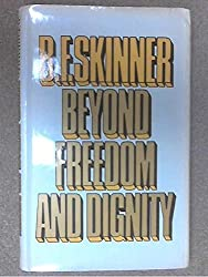 Beyond Freedom and Dignity by B. F. Skinner (1972-03-09)