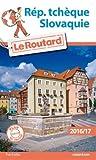 Guide du Routard Rép. Tchèque et Slovaquie 2016/17