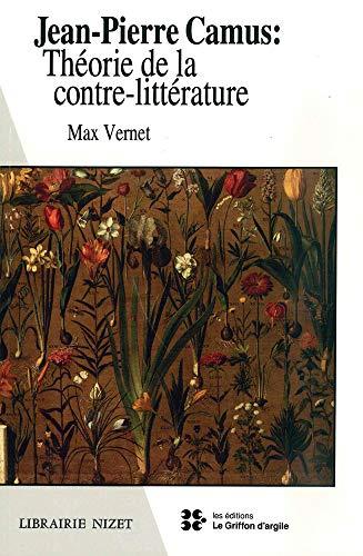 Jean-Pierre Camus : théorie de la contre-littérature