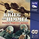 Der Krieg am Himmel: Deutsche Fliegerasse berichten