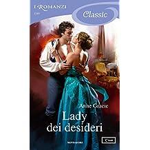 Lady dei desideri (I Romanzi Classic) (Italian Edition)