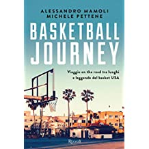 Basketball journey. Viaggio on the road tra luoghi e leggende del basket USA