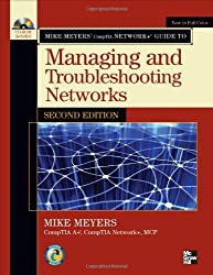 Mike Meyers' CompTIA Network+ Guide to Managing and Troubleshooting Networks, Second Edition (Mike Meyers' Guides) by Michael Meyers (2009-05-26)