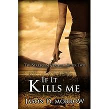 If It Kills Me (The Starborn Uprising Book 2)