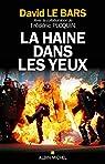 La haine dans les yeux par David Le Bars
