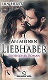 An meinen Liebhaber | Roman / Mit neuen, heimlichen, sexuellen Abenteuern und unbekannten atemberaubenden Spielgefährten ...