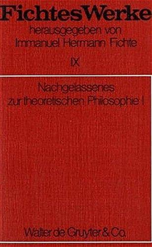 Werke, 11 Bde., Bd.9, Nachgelassenes zur theoretischen Philosophie I.