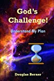 God's Challenge!: Understand My Plan