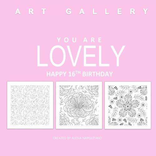 You Are Lovely Happy 16th Birthday Adult Coloring Book In All D Gifts For Girls Al