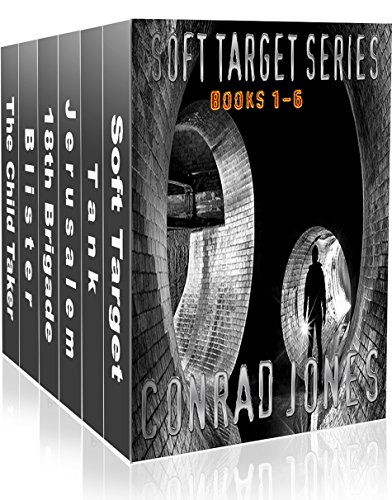 Soft Target Series Box Set, Six Full Length Action Mystery Thrillers,: Reacher on steroids! (Soft Target Crime Action Thriller Series) by [Jones, Conrad]