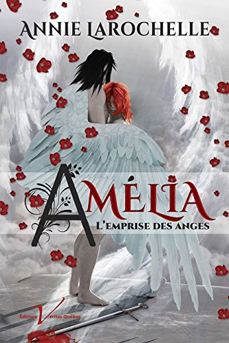 Annie Larochelle - Amélia, l'emprise des anges