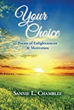 Your Choice: Poems of Enlightenment & Motivation (English Edition)