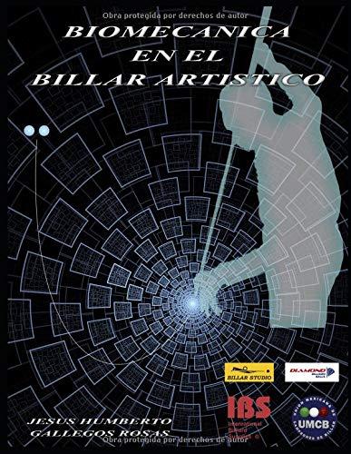 BIOMECANICA EN EL BILLAR ARTISTICO por JESUS HUMBERTO GALLEGOS ROSAS