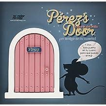 Pérez's Door. La Puerta Rosa Para El Ratoncito Pérez