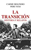 La Transición. Historia y relatos (Hitos)