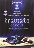 Traviata et nous / un film de Philippe Béziat | Béziat, Philippe (1963?-....) (Directeur)