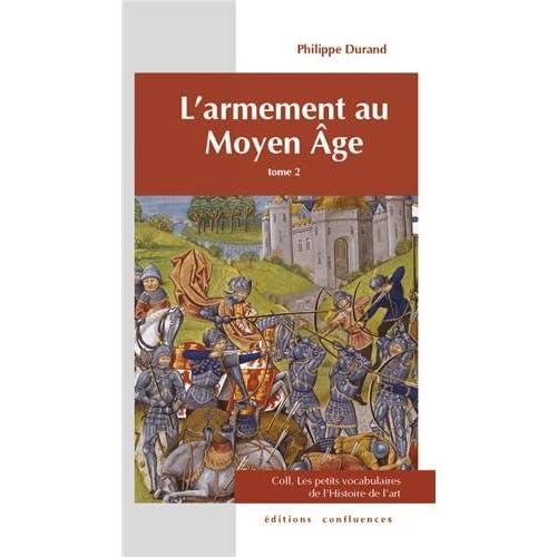 ARMEMENT AU MOYEN AGE TOME 2 (PETITS VOCABULAIRES)