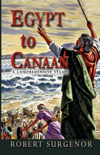 Egypt to Canaan: A Comprehensive Study (Folio Gospel Press)