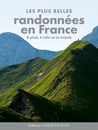 PLUS BELLES RANDONNEES EN FRANCE, A PIED-VELO-KAYAK