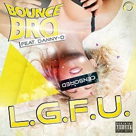 Bounce Bro feat. Danny-D-L.G.F.U.