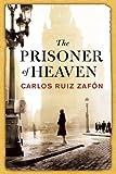 The Prisoner of Heaven: The Cemetery of Forgotten Books 3 (The Cemetery of Forgotten Series)