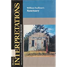 William Faulkner's Sanctuary (Bloom's Modern Critical Interpretations)
