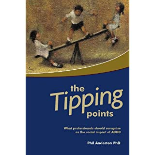 The Tipping Points: What Professionals should recognise as the social Impact of ADHD