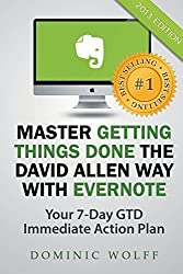 Master Getting Things Done the David Allen Way with Evernote by Wolff, Dominic (2014) Paperback