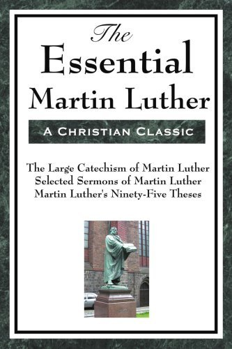 The Essential Martin Luther by Martin Luther (2008-12-18) par Martin Luther