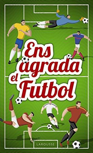 Ens agrada el futbol (Larousse - Infantil / Juvenil - Catalán -...