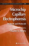 Microchip Capillary Electrophoresis: Methods and Protocols (Methods in Molecular Biology, Band 339)