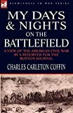 My Days and Nights on the Battlefield: a view of the American Civil