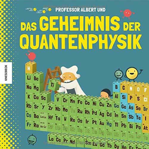 Professor Albert und das Geheimnis der Quantenphysik