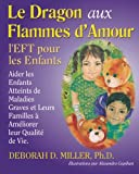 Le Dragon aux Flammes d'Amour: l'EFT pour les Enfants